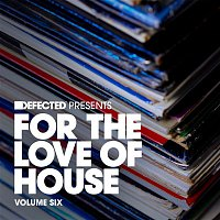 Simon Birkumshaw – Defected Presents For The Love Of House Volume 6
