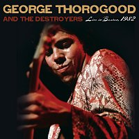 George Thorogood And The Destroyers – Live in Boston, 1982