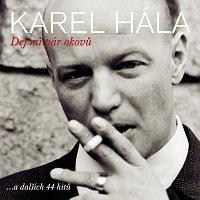 Karel Hála – Dej mi pár okovů ...a dalších 44 hitů