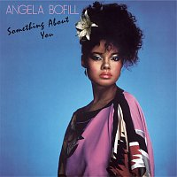 Angela Bofill – Something About You (Expanded Version)