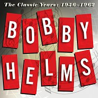 Bobby Helms – The Classic Years: 1956-1962