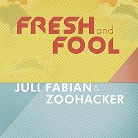 Juli Fábián & Zoohacker – Fresh and Fool