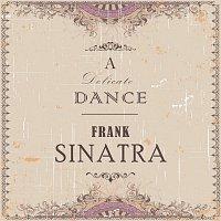 Frank Sinatra – A Delicate Dance