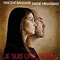 Diane Minassian, Vincent Baguian – Je Suis Une Tombe [Version Duo]