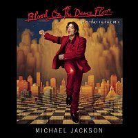 Michael Jackson – BLOOD ON THE DANCE FLOOR/ HIStory In The Mix