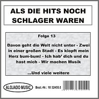 Různí interpreti – Als die Hits noch Schlager waren Folge 13