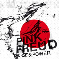 Pink Freud – Horse & Power