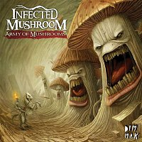 Infected Mushroom – Army Of Mushrooms