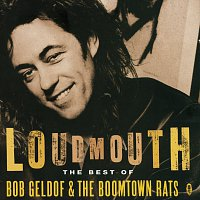 Bob Geldof, The Boomtown Rats – Loudmouth - The Best Of Bob Geldof & The Boomtown Rats