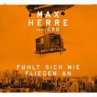 Max Herre, Cro – Fuhlt sich wie fliegen an