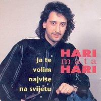 Hari Mata Hari – Ja te volim najvise na svijetu