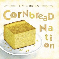 Tim O'Brien – Cornbread Nation