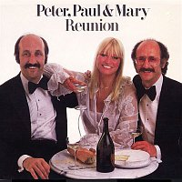 Peter, Paul, Mary – Reunion