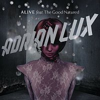 Adrian Lux, The Good Natured – Alive