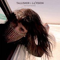Tallisker, LA Vision – Somewhere