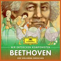 Will Quadflieg – Wir entdecken Komponisten: Ludwig van Beethoven – Der verlorene Groschen