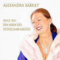 Alexandra Barnet, Reinhard Wallner, Frantisek Drafi – Alexandra Barnet singt aus den Alben der Wiener Barpianisten