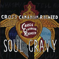 Cross Canadian Ragweed – Soul Gravy