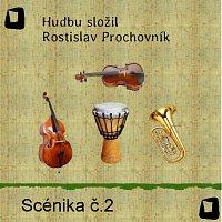 Rostislav Prochovník – Scénika č. 2