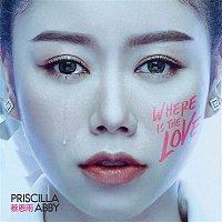 Priscilla Abby – Where Is The Love