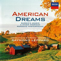 Indianapolis Symphony Orchestra, Raymond Leppard – American Dreams - Romantic American Masterpieces