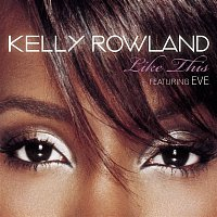 Kelly Rowland, Eve – Like This