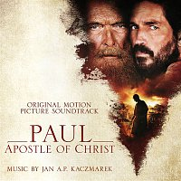 Jan A.P. Kaczmarek – Paul, Apostle of Christ (Original Motion Picture Soundtrack)