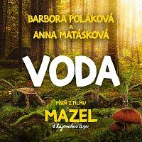 Barbora Poláková, Anna Matásková – Voda (píseň z filmu Mazel a tajemství lesa)