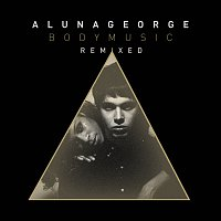 AlunaGeorge – Body Music [Remixed]