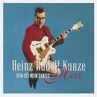 Heinz Rudolf Kunze – Dein ist Mein ganzes Herz [Deluxe Edition]