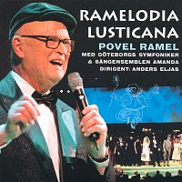 Povel Ramel, Gothenburg's Symphony Orchestra, Amanda, Anders Eljas – Ramelodia Lusticana