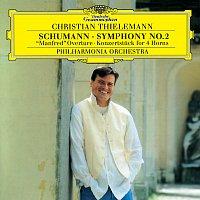 """Schumann: Symphony No.2; """"Manfred"""" Overture; Konzertstuck for 4 Horns"""