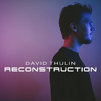 David Thulin – Reconstruction