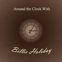 Billie Holiday – Around the Clock With