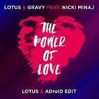 Lotus, Gravy, Nicki Minaj – The Power Of Love [Lotus & ADroiD Edit]