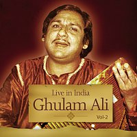 Ghulam Ali – Live In India  Vol. 2