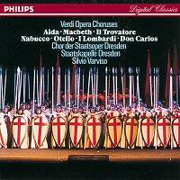 Chor der Staatsoper Dresden, Staatskapelle Dresden, Silvio Varviso – Verdi: Opera Choruses