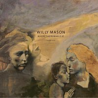 Willy Mason – Where The Humans Eat