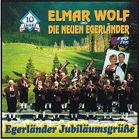 Elmar Wolf, Die neuen Egerlander – Egerlander Jubilaumsgrusze