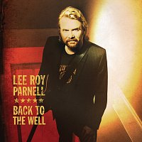 Lee Roy Parnell – Back To The Well