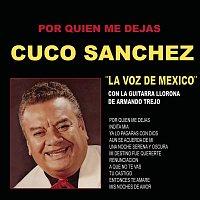 """Cuco Sánchez – Por Quien Me Dejas/Cuco Sanchez """"La Voz de México"""" con la Guitarra Llorona de Armando Trejo"""