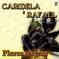 Carmela y Rafael – Flores Negras