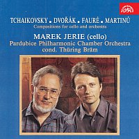 Marek Jerie – Martinů - Čajkovskij - Dvořák - Fauré : Skladby pro violoncello a orchestr
