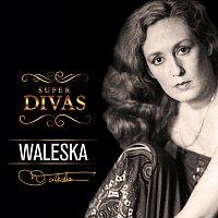 Waleska – Série Super Divas - Waleska