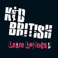 Kid British – Leave London EP