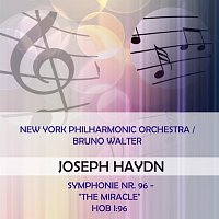 "New York Philharmonic – New York Philharmonic Orchestra / Bruno Walter play: Josef Haydn: Symphonie Nr. 96 - ""The Miracle"", Hob I:96"