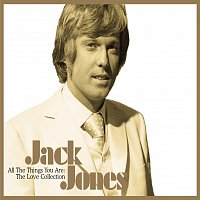 Jack Jones – All The Things You Are : The Love Collection