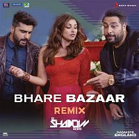 "Rishi Rich, Badshah, Vishal Dadlani, Payal Dev & DJ Shadow – Bhare Bazaar (Remix by DJ Shadow (From ""Namaste England""))"