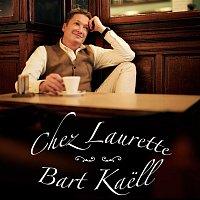 Bart Kaell – Chez Laurette