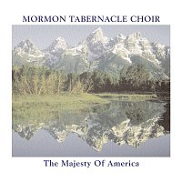 The Mormon Tabernacle Choir, Mormon Tabernacle Choir, Traditional, Richard P. Condie – The Majesty of America